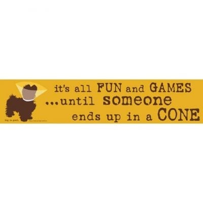 """""""It's All Fun & Games Until Someone Ends Up in a Cone."""" Funny Dog Signs with Funny Dog Quotes. Gifts for Dog Lovers. Wooden Dog Sign."""