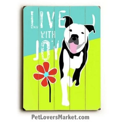 Live with Joy: Dog Print / Dog Sign with Inspirational Quote for Dog Lovers. Features Pit Bull dog breed.
