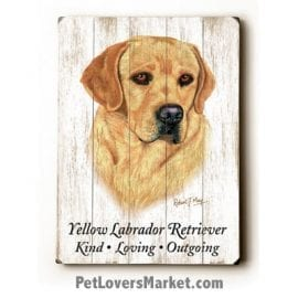 Labrador Retriever (Yellow Lab) - Dog Picture, Dog Print, Dog Art. Wall Art and Wooden Signs with Dog Pictures and Dog Quotes. Features the Yellow Labrador Retriever dog breed.