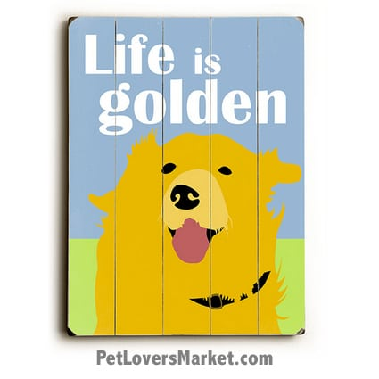 Life is Golden - Golden Retriever Art.