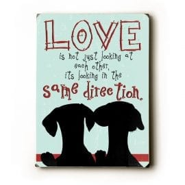 Dog Print: Love is not just looking at each other, it's looking in the same direct ion