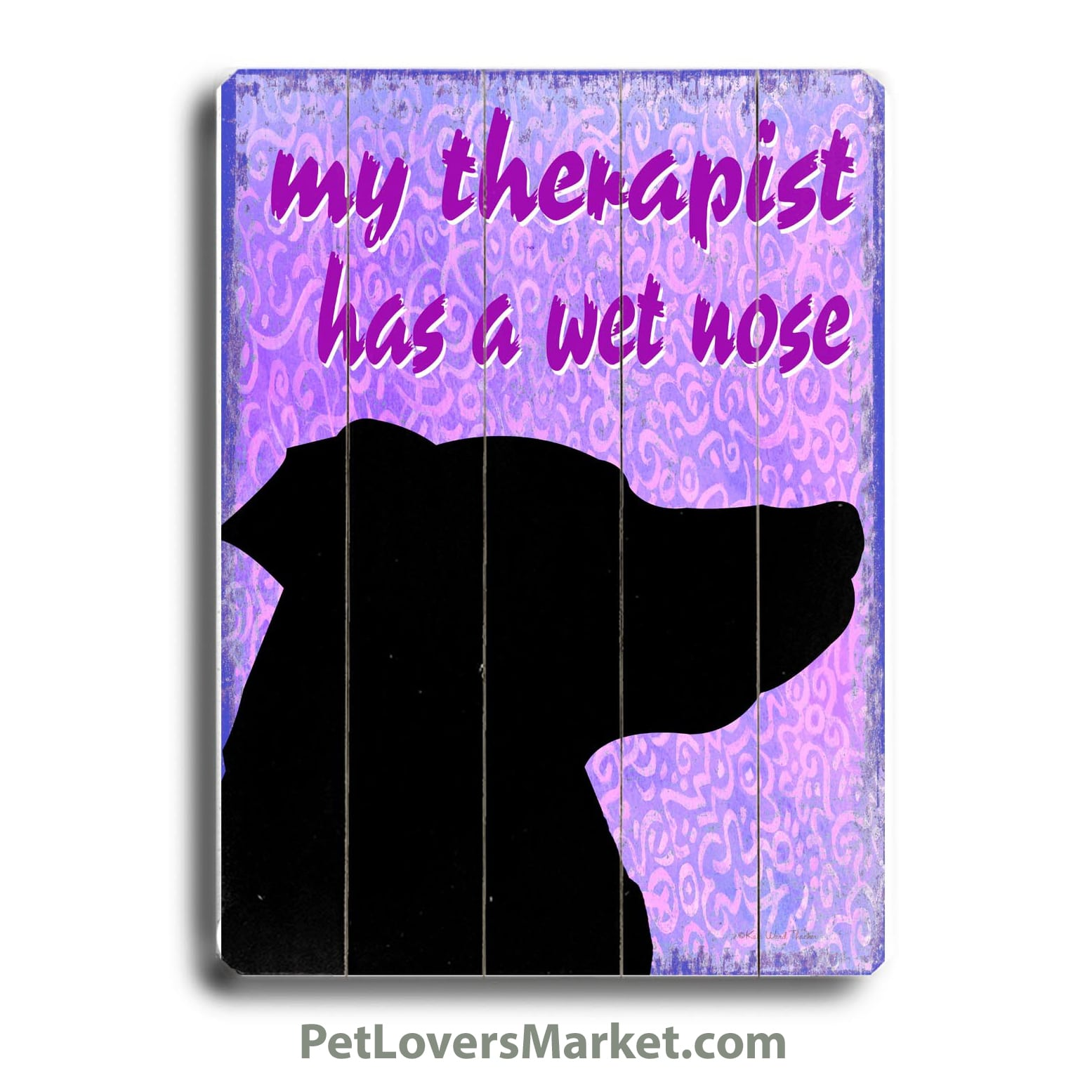 """My Therapist Has a Wet Nose."" Funny Dog Signs with Funny Dog Quotes. Gifts for Dog Lovers. Wooden Dog Print Sign."