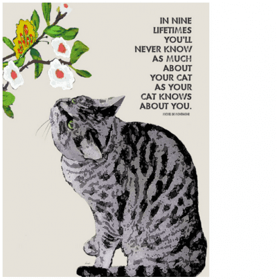 """""""In nine lifetimes you'll never know as much about your cat as your cat knows about you."""" - cat quotes and cat art as gifts for cat lovers"""