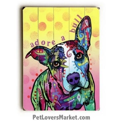 "Pitbull Art: ""Adore a bull"". Dog Print / Dog Painting by Dean Russo. Russo Art. Dog Art. Dog Pop Art. Dog Prints. Dog Sign. Wooden Sign. Print on Wood. Pitbull / Pit Bull."