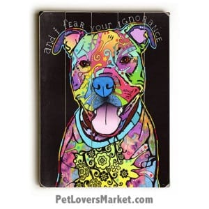 """Pitbull Art: """"And I fear your ignorance"""". Dog Print / Dog Painting by Dean Russo. Russo Art. Dog Art. Dog Pop Art. Dog Prints. Dog Sign. Wooden Sign. Print on Wood. Pitbull / Pit Bull."""