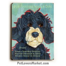 Portuguese Water Dog - Dog Picture, Dog Print, Dog Art. Wall Art and Wooden Signs with Dog Pictures and Dog Quotes. Features the Portuguese Water Dog dog breed.