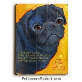 Pug (Black Pug) - Dog Pictures, Dog Print, Dog Art. Wall Art and Wooden Signs with Dog Pictures and Dog Quotes. Features the black Pug dog breed.