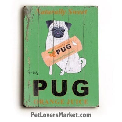 Pug Juice - Vintage Ad / Wooden Sign