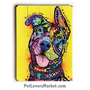 """Dog Art by Dean Russo: """"Rescues Are My Favorite Breed"""". Dog Print / Dog Painting by Dean Russo. Russo Art. Dog Art. Dog Pop Art. Dog Prints. Dog Sign. Wooden Sign. Print on Wood. Rescue dogs. Shelter dogs."""