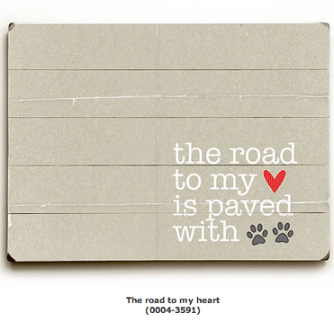 """The Road to My Heart is Paved with Paws"" - Pet Art, Dog Sign, Cat Art, Gifts for Pet Lovers"