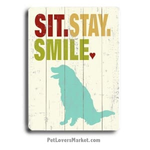 Funny Dog Signs: Sit Stay Smile. Wooden Signs. Dog Prints and Dog Paintings. Gifts for Dog Lovers.