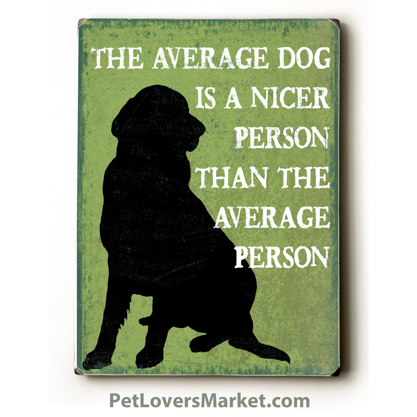 """""""The Average Dog is a Nicer Person than the Average Person."""" Funny Dog Signs with Funny Dog Quotes. Gifts for Dog Lovers. Wooden Dog Print Sign."""