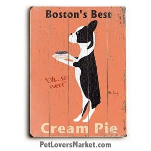 Vintage Ads with Vintage Boston Terrier: Boston's Best Cream Pie. Wooden sign, Vintage Ad, Vintage Art, Vintage Sign.