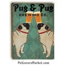 Pug and Pug Brewing - Vintage Ad / Wooden Sign