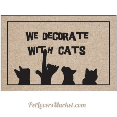 """""""We decorate with cats"""" -- cat quotes for cat lovers on doormats"""