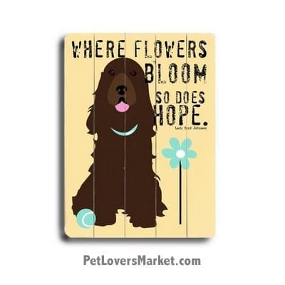 Dog Print / Dog Sign: Where Flowers Bloom, So Does Hope (Lady Bird Johnson). Gifts for Dog Lovers with Inspirational Quotes.