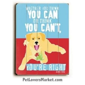 Whether You Think You Can - Wooden Sign